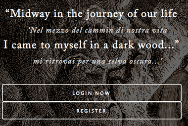 """Dante quote on My Dante homepage: """"Midway in the journey of our life I came to myself in a dark wood..."""""""